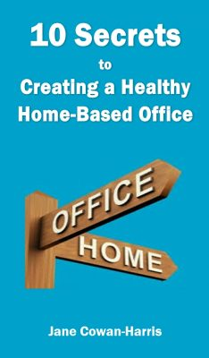 10 Secrets to a Healthy Home Office eBook Cover